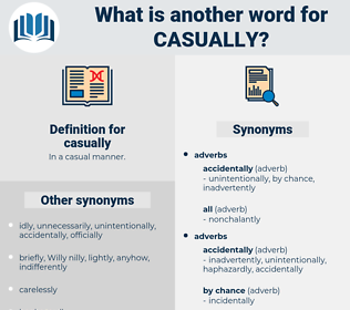 casually, synonym casually, another word for casually, words like casually, thesaurus casually