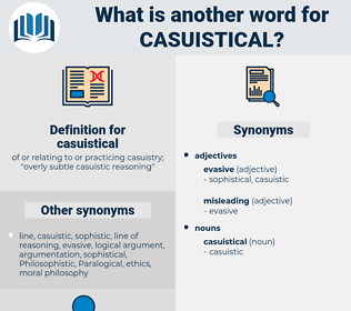 casuistical, synonym casuistical, another word for casuistical, words like casuistical, thesaurus casuistical