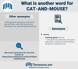 cat and mouse, synonym cat and mouse, another word for cat and mouse, words like cat and mouse, thesaurus cat and mouse