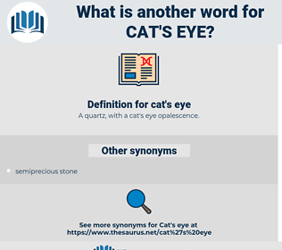 cat's eye, synonym cat's eye, another word for cat's eye, words like cat's eye, thesaurus cat's eye