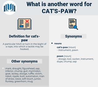cat's-paw, synonym cat's-paw, another word for cat's-paw, words like cat's-paw, thesaurus cat's-paw