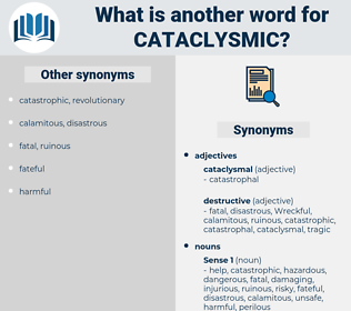 cataclysmic, synonym cataclysmic, another word for cataclysmic, words like cataclysmic, thesaurus cataclysmic
