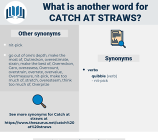 catch at straws, synonym catch at straws, another word for catch at straws, words like catch at straws, thesaurus catch at straws