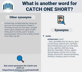 catch one short, synonym catch one short, another word for catch one short, words like catch one short, thesaurus catch one short