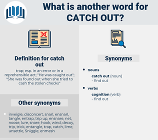 catch out, synonym catch out, another word for catch out, words like catch out, thesaurus catch out