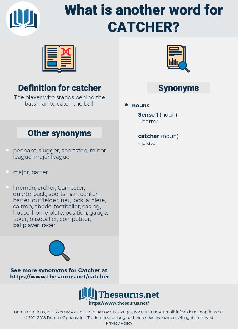 catcher, synonym catcher, another word for catcher, words like catcher, thesaurus catcher