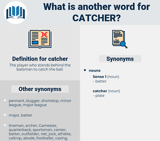 catcher, synonym catcher, another word for catcher, words like catcher, thesaurus catcher