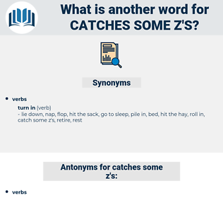 catches some z's, synonym catches some z's, another word for catches some z's, words like catches some z's, thesaurus catches some z's