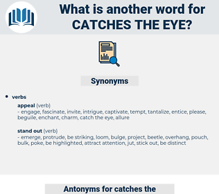 catches the eye, synonym catches the eye, another word for catches the eye, words like catches the eye, thesaurus catches the eye