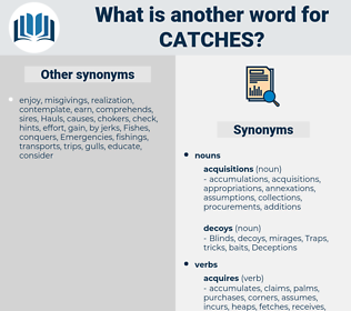 catches, synonym catches, another word for catches, words like catches, thesaurus catches