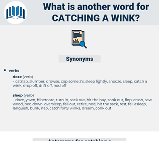catching a wink, synonym catching a wink, another word for catching a wink, words like catching a wink, thesaurus catching a wink
