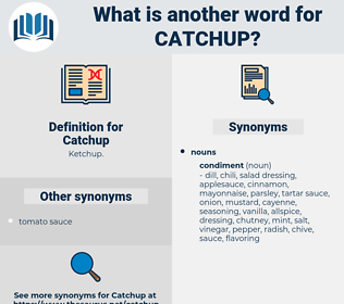 Catchup, synonym Catchup, another word for Catchup, words like Catchup, thesaurus Catchup