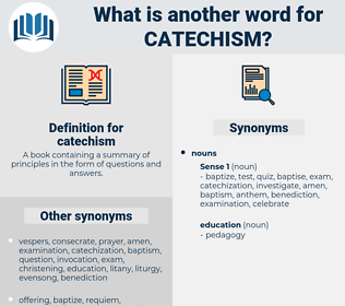 catechism, synonym catechism, another word for catechism, words like catechism, thesaurus catechism
