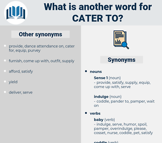 cater to, synonym cater to, another word for cater to, words like cater to, thesaurus cater to