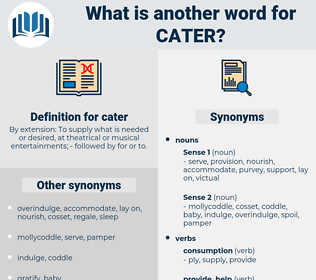 cater, synonym cater, another word for cater, words like cater, thesaurus cater