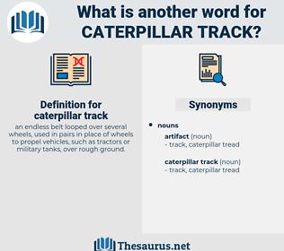 caterpillar track, synonym caterpillar track, another word for caterpillar track, words like caterpillar track, thesaurus caterpillar track
