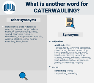 Caterwauling, synonym Caterwauling, another word for Caterwauling, words like Caterwauling, thesaurus Caterwauling