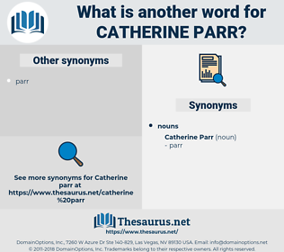 Catherine Parr, synonym Catherine Parr, another word for Catherine Parr, words like Catherine Parr, thesaurus Catherine Parr