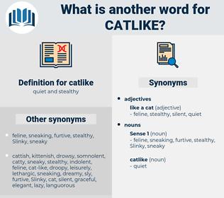 catlike, synonym catlike, another word for catlike, words like catlike, thesaurus catlike
