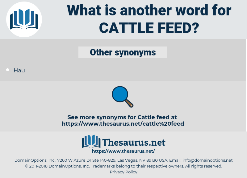 cattle feed, synonym cattle feed, another word for cattle feed, words like cattle feed, thesaurus cattle feed