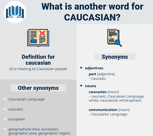 caucasian, synonym caucasian, another word for caucasian, words like caucasian, thesaurus caucasian
