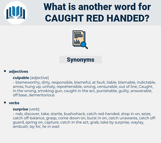 caught red-handed, synonym caught red-handed, another word for caught red-handed, words like caught red-handed, thesaurus caught red-handed