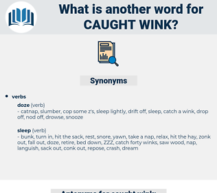 caught wink, synonym caught wink, another word for caught wink, words like caught wink, thesaurus caught wink