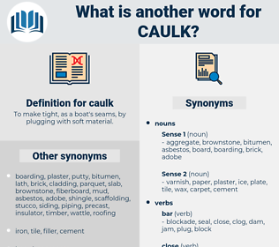 caulk, synonym caulk, another word for caulk, words like caulk, thesaurus caulk