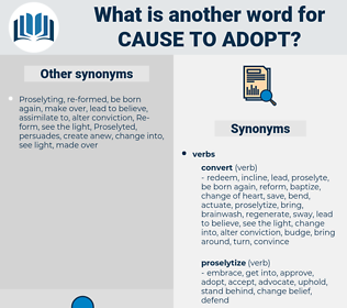 cause to adopt, synonym cause to adopt, another word for cause to adopt, words like cause to adopt, thesaurus cause to adopt