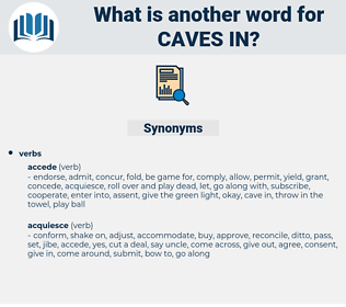caves in, synonym caves in, another word for caves in, words like caves in, thesaurus caves in