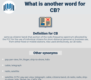 CB, synonym CB, another word for CB, words like CB, thesaurus CB