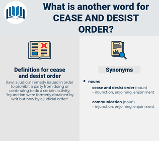 cease and desist order, synonym cease and desist order, another word for cease and desist order, words like cease and desist order, thesaurus cease and desist order