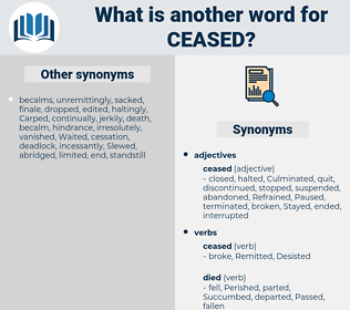 Ceased, synonym Ceased, another word for Ceased, words like Ceased, thesaurus Ceased