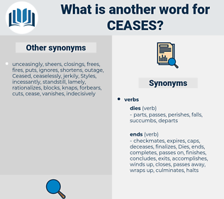ceases, synonym ceases, another word for ceases, words like ceases, thesaurus ceases