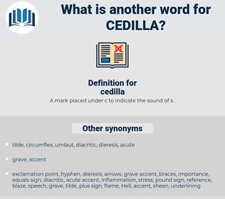 cedilla, synonym cedilla, another word for cedilla, words like cedilla, thesaurus cedilla