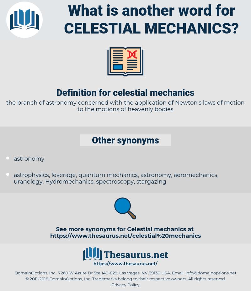 celestial mechanics, synonym celestial mechanics, another word for celestial mechanics, words like celestial mechanics, thesaurus celestial mechanics