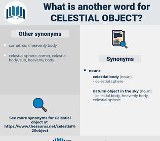 celestial object, synonym celestial object, another word for celestial object, words like celestial object, thesaurus celestial object