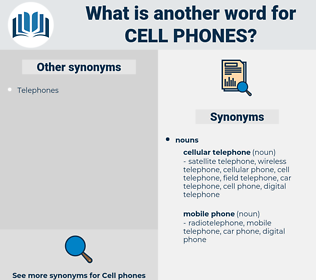 cell phones, synonym cell phones, another word for cell phones, words like cell phones, thesaurus cell phones
