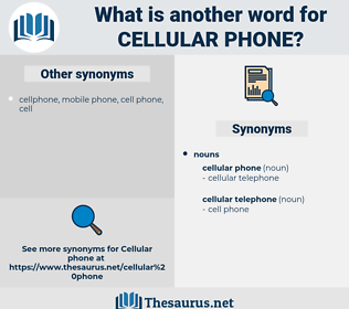 cellular phone, synonym cellular phone, another word for cellular phone, words like cellular phone, thesaurus cellular phone