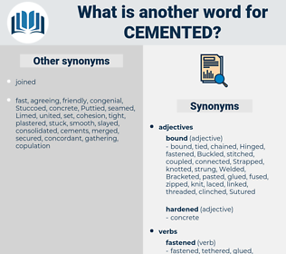 Cemented, synonym Cemented, another word for Cemented, words like Cemented, thesaurus Cemented
