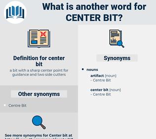 center bit, synonym center bit, another word for center bit, words like center bit, thesaurus center bit