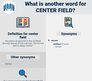 center field, synonym center field, another word for center field, words like center field, thesaurus center field