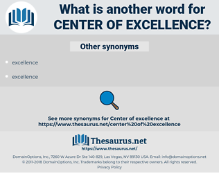 center of excellence, synonym center of excellence, another word for center of excellence, words like center of excellence, thesaurus center of excellence
