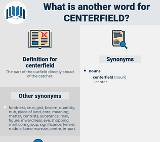 centerfield, synonym centerfield, another word for centerfield, words like centerfield, thesaurus centerfield