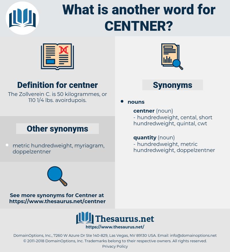 centner, synonym centner, another word for centner, words like centner, thesaurus centner