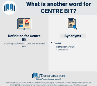 Centre Bit, synonym Centre Bit, another word for Centre Bit, words like Centre Bit, thesaurus Centre Bit