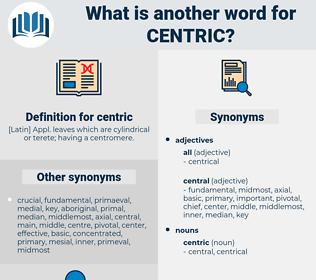 centric, synonym centric, another word for centric, words like centric, thesaurus centric