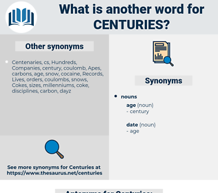 Centuries, synonym Centuries, another word for Centuries, words like Centuries, thesaurus Centuries