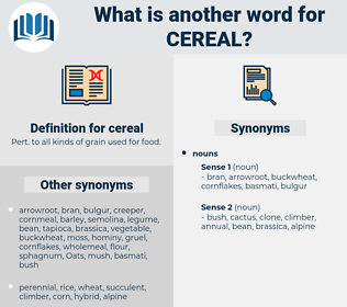 cereal, synonym cereal, another word for cereal, words like cereal, thesaurus cereal