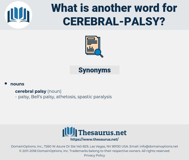 cerebral palsy, synonym cerebral palsy, another word for cerebral palsy, words like cerebral palsy, thesaurus cerebral palsy